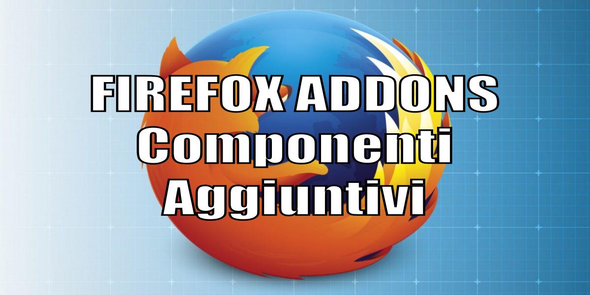 Firefox – Componenti Aggiuntivi